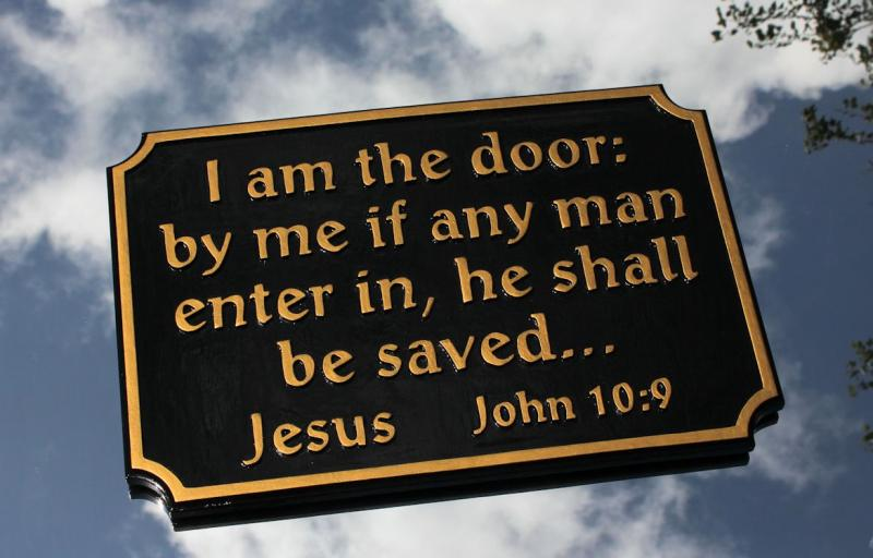 "Jesus said, ""I am the door"" John 10:9 Christian carved wood sign outdoor witness"